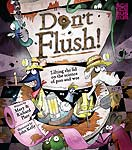 The cover of DON'T FLUSH: THE REALLY SCIENTIFIC BOOK OF WE AND POO